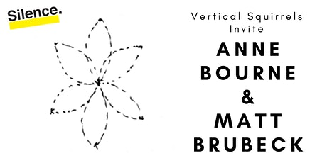 Vertical Squirrels Invite: Anne Bourne & Matt Brubeck tickets