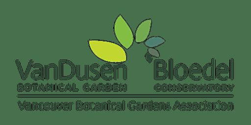VanDusen and Bloedel Strategic Plan VBGA Members Open House