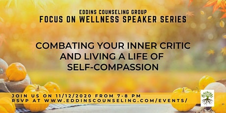 Combating Your Inner Critic & Living a Life of Self-Compassion tickets