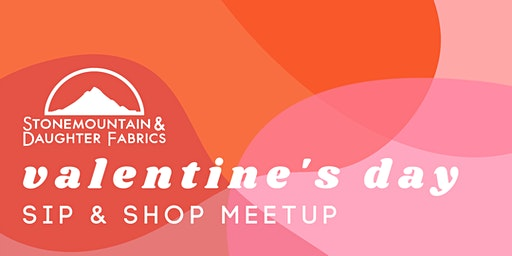Valentine's Day Sip and Shop Meetup