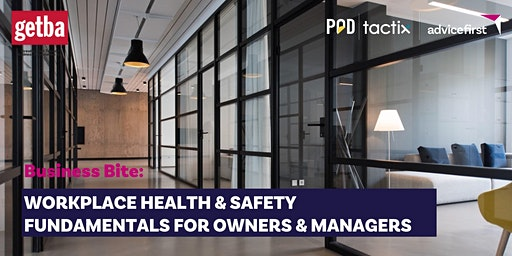 Business Bite: Workplace health & safety fundamentals for owners & managers