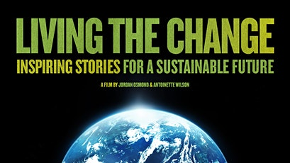 """LIVING THE CHANGE"" movie; inspiring stories for a sustainable future tickets"