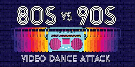 Video Dance Attack: 80s vs 90s tickets
