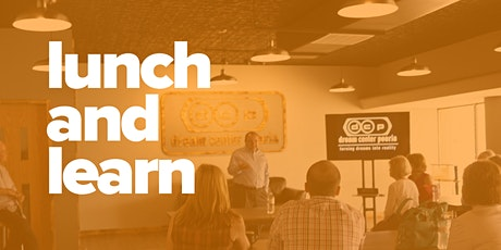 VIRTUAL lunch and learn | dream center peoria tickets