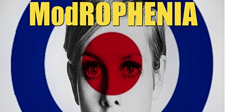 "ModROPHENIA  - with ""The 60s"" live! Doors 3pm. tickets"