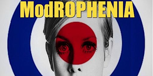 """ModROPHENIA  - with """"The 60s"""" live! Doors 3pm."""