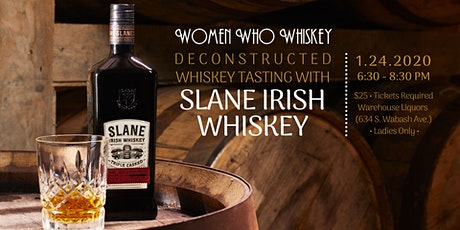 Slane Deconstructed Whiskey Tasting with Women Who Whiskey Chicago tickets
