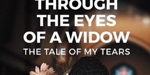 Through The Eyes of A Widow (The Tale of My Tears)