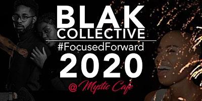 The BlaK Collective: #FocusedForward 2020