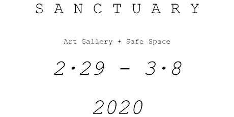 SANCTUARY   art gallery + safe space tickets