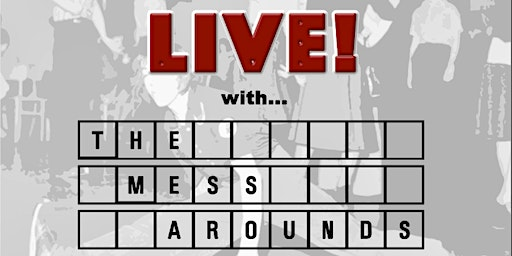 Out On The Floor Live with The Mess Arounds & guest DJs. Doors 3pm.