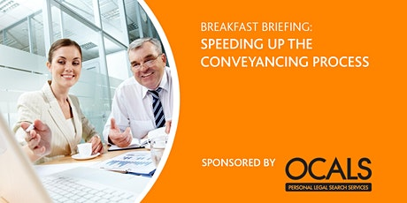 BREAKFAST BRIEFING: SPEEDING UP THE CONVEYANCING PROCESS tickets