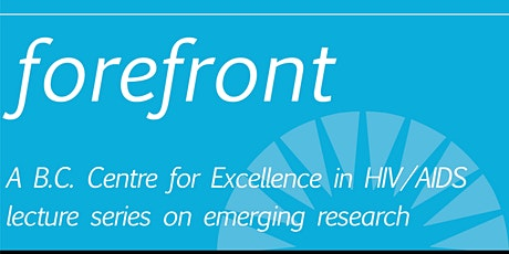 Forefront Lecture - Harnessing HIV-specific T cells to Eliminate Latent Viral Reservoirs tickets