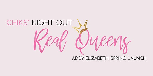 Chiks' Night Out: Real Queens