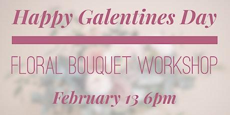Happy Galentines Day Floral Bouquet Workshop tickets