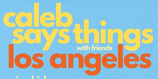 Caleb Says Things w/ Friends