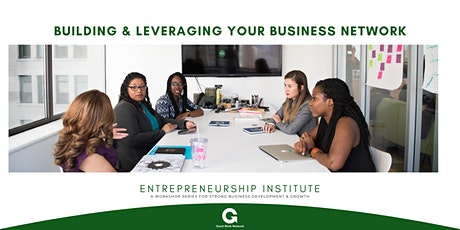 Building & Leveraging Your Business Network tickets