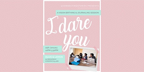 I DARE YOU (Vision Birthing & Journaling Session) tickets