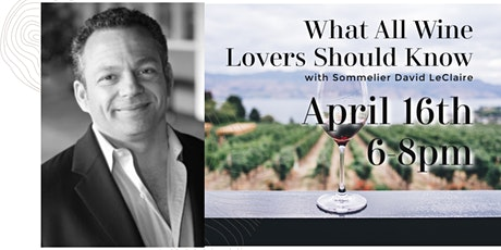 What All Wine Lovers Should Know with Sommelier David LeClaire tickets