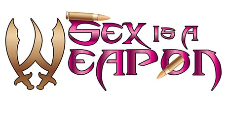 Sex Is A Weapon: Kinkology (Foreplay 101) tickets