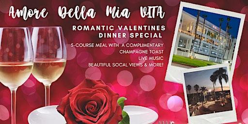 Amore Della Mia VITA - Romantic Valentines Day Dinner Special
