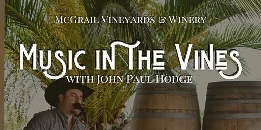 Music in the Vines at McGrail Vineyards with John Paul Hodge