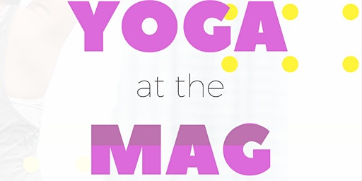 Yoga at The Mag with Kathleen