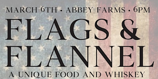 Flags and Flannel - Food & Whiskey Pairing