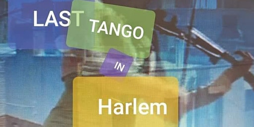 Last Tango In Harlem (film screening)