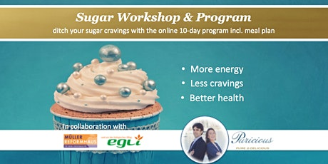 Sugar Rehab Workshop at Egli Bio Zurich - Wednesday 13 May 2020 (9-11AM) tickets