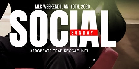 SOCIAL SUNDAY: MLK Weekend tickets