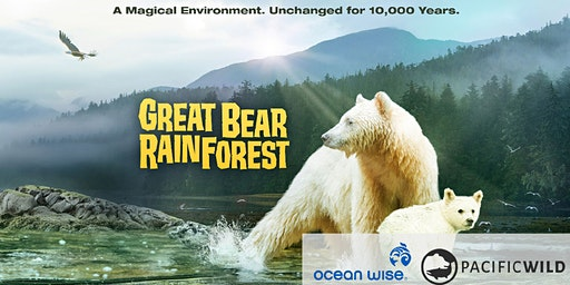FREE - Great Bear Rainforest IMAX Film Screening and Conservation Panel