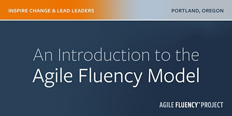 An Introduction to Agile Fluency Model - February 21, 2020 tickets