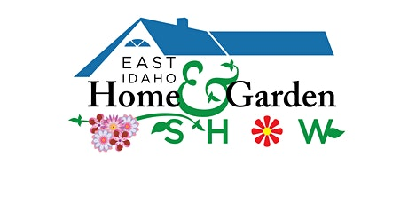 East Idaho Home and Garden Show tickets