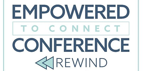 Empowered to Connect Conference- 2019 Rewind Simulcast tickets
