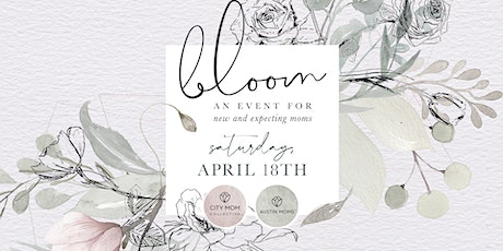 Bloom :: A Baby & Parenting Event in Austin tickets