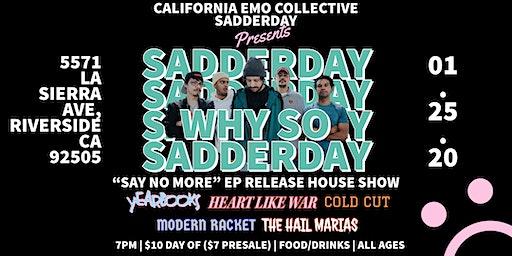 "Sadderday ""Say No More"" Ep House Show"