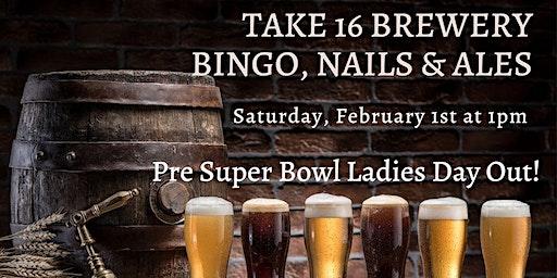Bingo, Nails & Ales ~ Take 16 Brewery ~ Luverne
