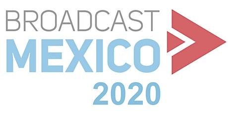 BROADCAST MÉXICO 2020 entradas