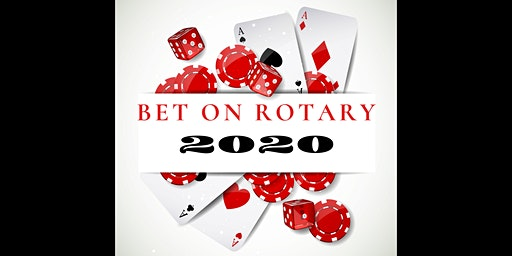 Bet on Rotary 2020