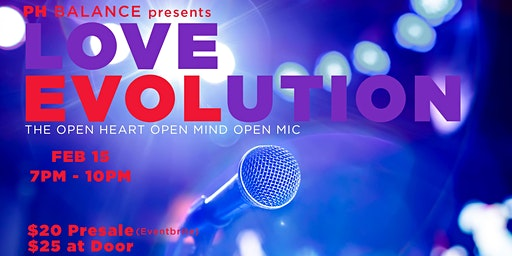 PH Balance Presents: Love Evolution: The Open Heart Open Mind Open Mic