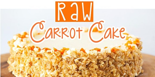 Free Cooking Class: Raw Carrot Cake
