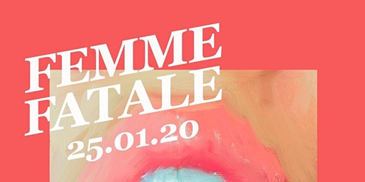 FEMME FATALE Panel Talk hosted by these girls  +  homegirlstore