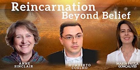 Reincarnation beyond belief tickets