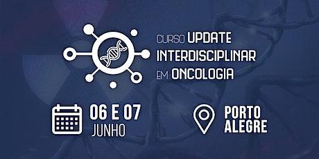 Curso Update Interdisciplinar em Oncologia - Porto Alegre ingressos