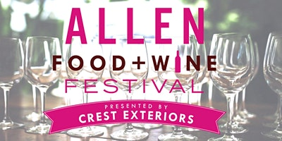 2nd Annual Allen Food + Wine Festival presented by Crest Exteriors
