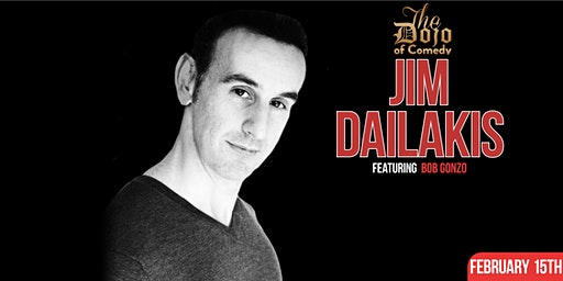 Bob Gonzo Presents Comedy Night with Jim Dailakis