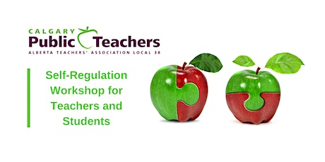 Calgary Public Teachers- Self-Regulation Workshop for Teachers & Students tickets