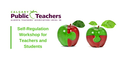 Calgary Public Teachers- Self-Regulation Workshop for Teachers & Students