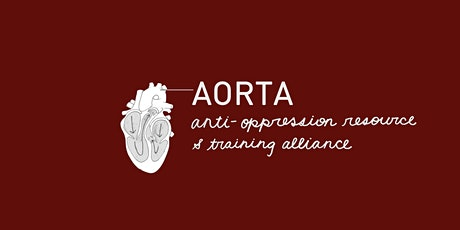 Dismantling Oppression and Building Justice: An AORTA Basics Workshop tickets